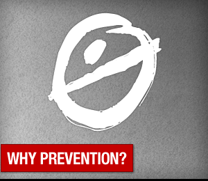 Why Prevention?